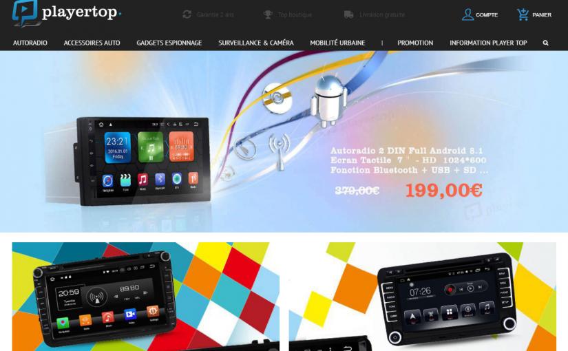 Player Top fr Avis : Numéro 1 en vente d'auto radio et produits high-tech